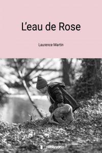 Laurence Martin - L'eau De Rose