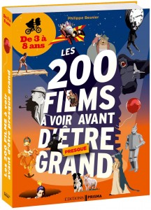 Philippe Besnier - Les 200 films à voir avant d'être grand - de 3 à 8 ans