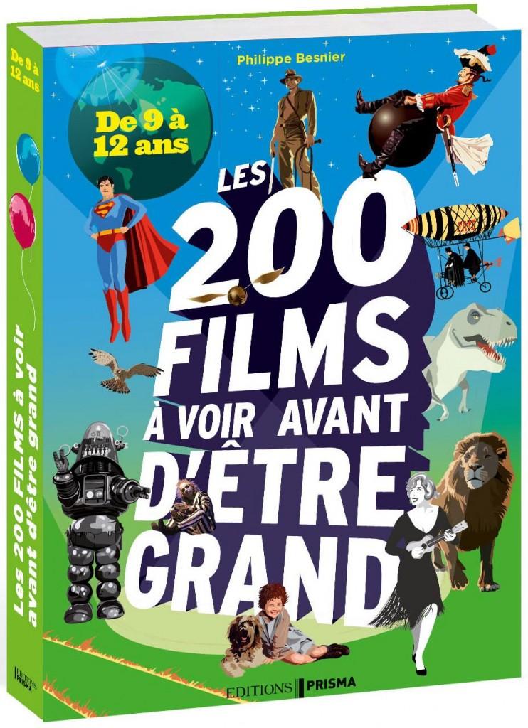 Philippe Besnier - Les 200 Films à voir avant d'être grand - de 9 à 12 ans